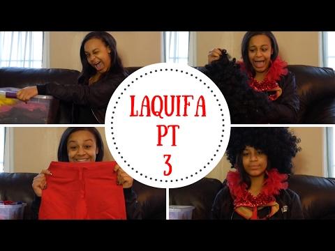 LaQuifa Pt 3