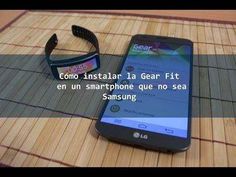 Como Instalar La Gear Fit En Un Smartphone Que No Sea Samsung