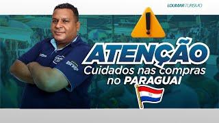 NÃO FAÇA COMPRAS NO PARAGUAI ANTES DE ASSISTIR ESSE VÍDEO