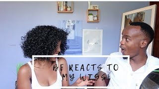 BF REACTS TO MY WIGS||FIRST TIME IN WIGS