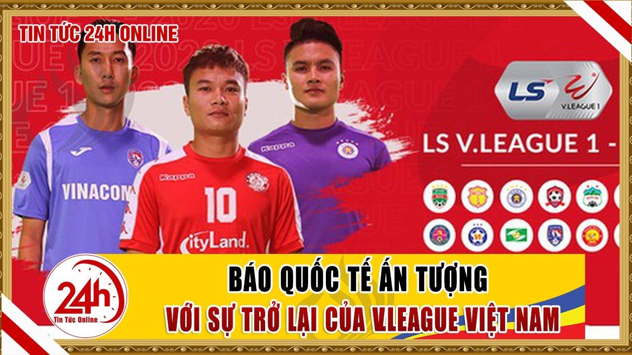 Bản tin cuối ngày 6/6 Bóng đá V-league trở lại khiến truyền thông TG ấn tượng | M'Gladbach bại trận