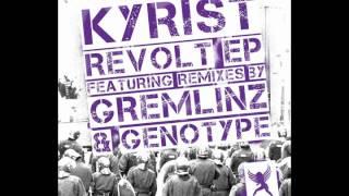 Kyrist - Revolt (Genotype Remix)