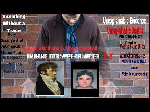INSANE DISAPPEARANCES‼️     Benjamin bathurst & Albert Campbell