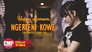 Happy Asmara - Ngerteni Kowe (Official Music Video)