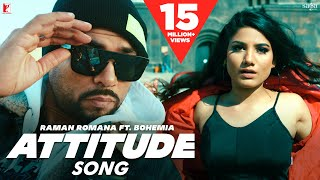 Attitude Song | Raman Romana | BOHEMIA | Mr WOW | Official Music Video | New Punjabi Songs 2020