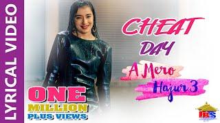 Cheat Day    Lyrical Video    A Mero Hajur 3    Suhana Thapa, Anmol KC