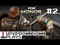 FOR HONOR! Story Mode Play Through! Pt. 2 — UpUpDownDown Plays