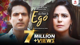 EK CHOTI SI EGO | Husband and Wife Story | Ft. Mona Singh & Iqbal Khan | Miraj Miracle