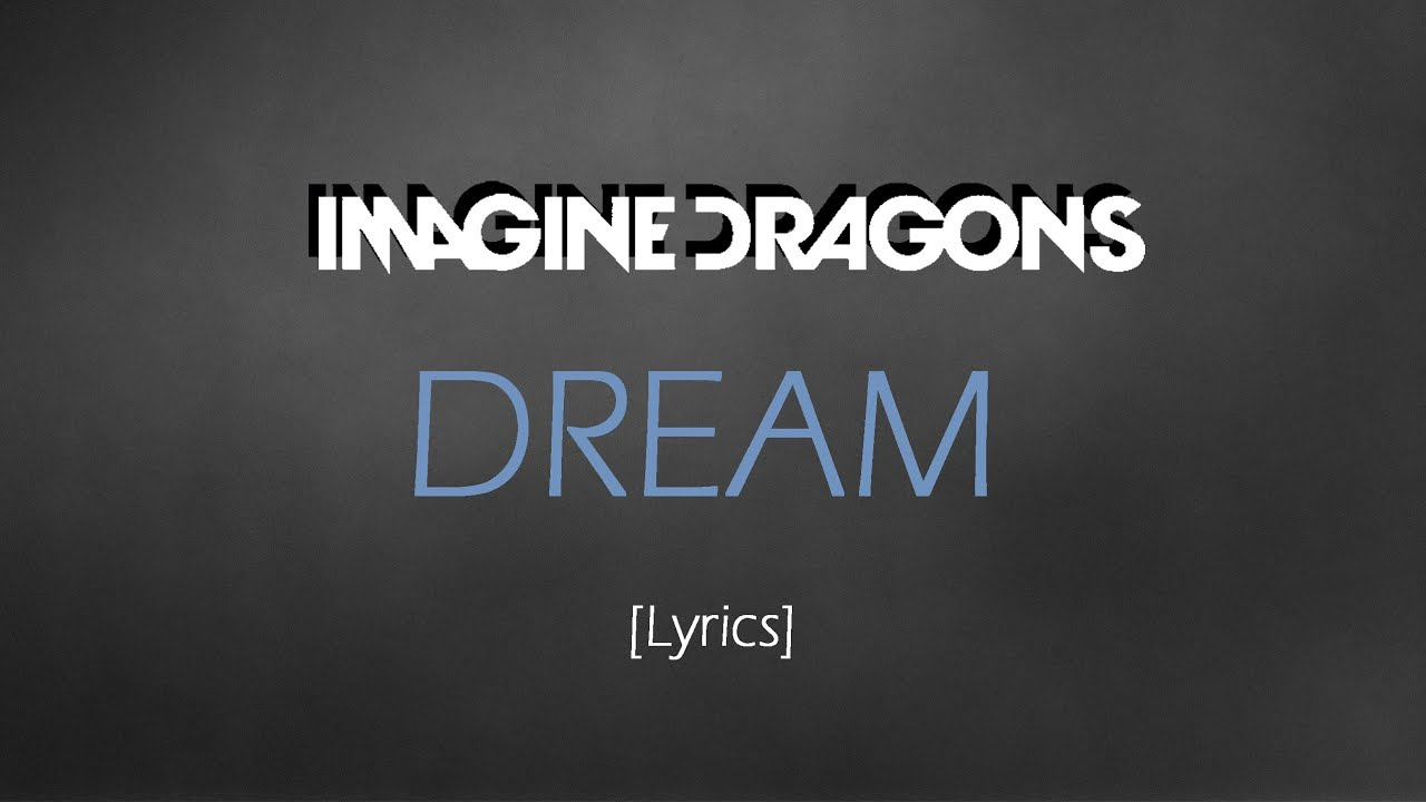 Imagine Dragons Dream Lyric Video Youtube