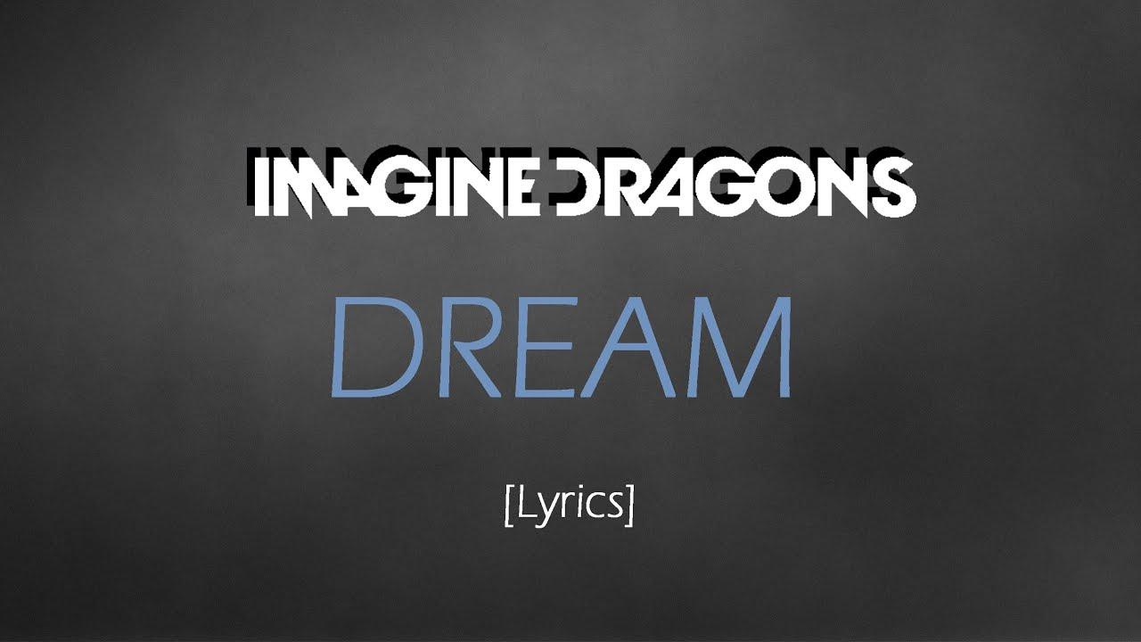 Imagine Dragons - Dream [Lyric Video]