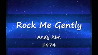 Rock Me Gently - Andy Kim - 1974