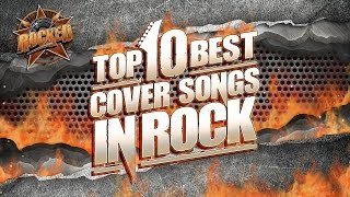 Gambar cover Top 10 BEST Cover Songs In Rock | Rocked