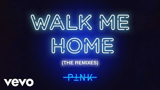P!nk - Walk Me Home (Until Dawn Remix (Audio)) Video