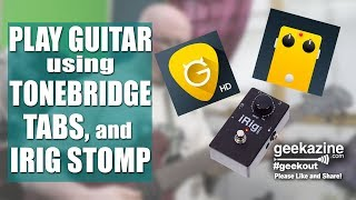 Using an iPad, Tonebridge, Tabs, and iRig Stomp when Playing Your Guitar