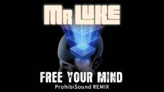 Mr Luke - Free Your Mind (ProhibiSound Remix)