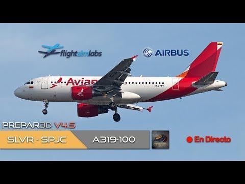 DIRECTO [P3Dv4.5] FSLabs A319-100 | SLVR - SPJC | IVAO (ESP/ENG)