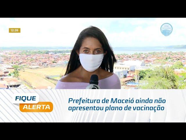 Covid-19: Prefeitura de Maceió ainda não apresentou plano de vacinação para capital