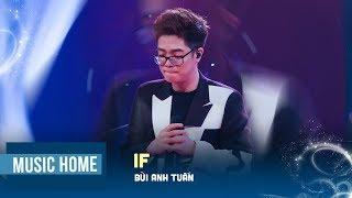 IF (Live) - Bùi Anh Tuấn | Music Home | Bùi Anh Tuấn Official