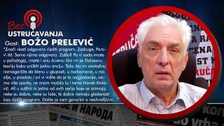 BEZ USTRUČAVANJA - Božo Prelević: Građani Srbije dok se osveste neće imati pas za šta da ih ujede!