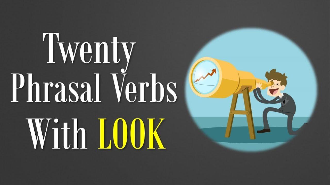 Apa Saja Sih Arti Dari Kata LOOK itu   20 Phrasal Verbs With LOOK   YouTube