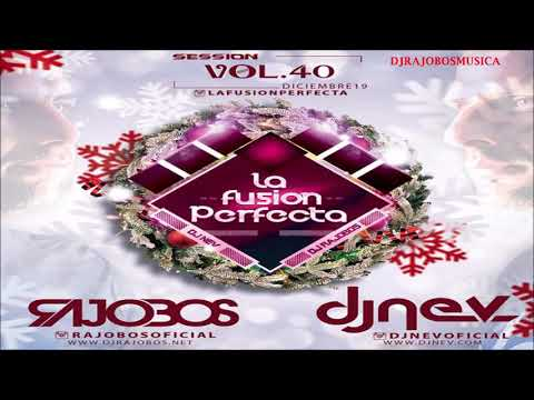 18.La Fusion Perfecta Vol.40 Dj Rajobos & Dj Nev Diciembre 2019 from YouTube · Duration:  2 minutes 54 seconds