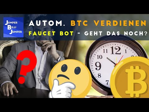 Automatisiert Per Faucet Bot Bitcoins Verdienen - Funktioniert Es Noch?
