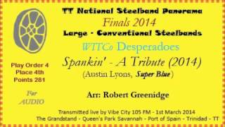 TT Steelband Panorama 2014 - Large Finals. Desperadoes - Spankin