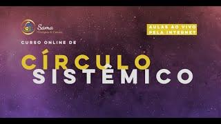 Curso Online de Círculo Sistêmico | Chamada para Inscrição
