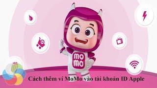 Hướng dẫn thêm ví MoMo vào tài khoản ID Apple