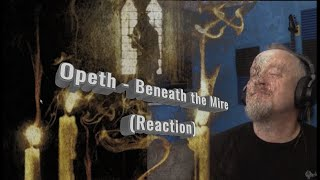 Opeth - Beneath the Mire  (Reaction)