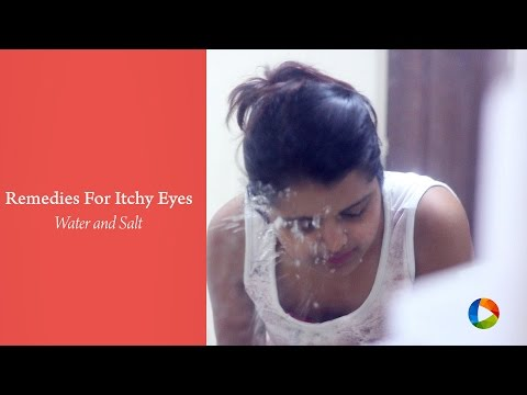 Home Remedies : Water and Salt for Itchy Eyes