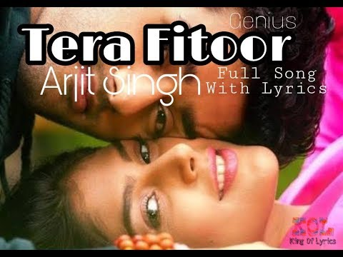 tera-fitoor-full-song-with-lyrics-|-genius-|-arjit-singh-|