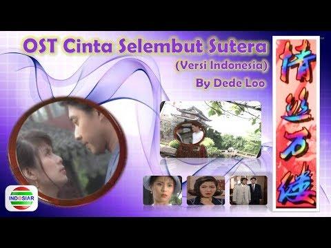 OST CINTA SELEMBUT SUTERA (versi Indonesia ) Drama Asia Indosiar