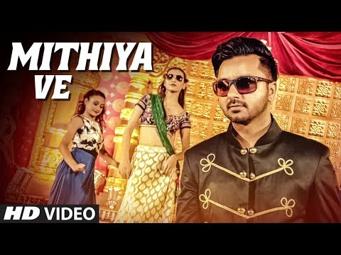 Mithiya Ve Full Video Song - Raj Ranjodh | Mithiya Ve Mp3 Song