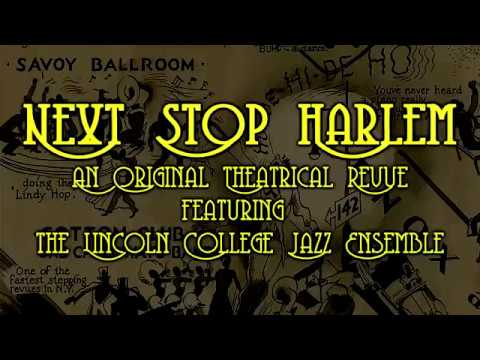 Lincoln College Jazz | Next Stop Harlem Trailer