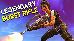 LEGENDARY BURST RIFLE - Fortnite: Battle Royale
