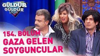 Güldür Güldür Show 154. Bölüm | Gaza Gelen Soyguncular