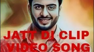 MANKIRAT AULAKH - JATT DI CLIP (Full Song) Dj Flow | Singga | Full Punjabi Song  ||
