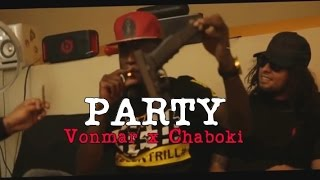 VonMar x Chaboki - Party (Official Music Video)