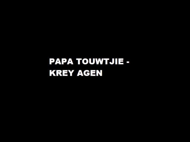 Papa Touwtjie - Krey agen