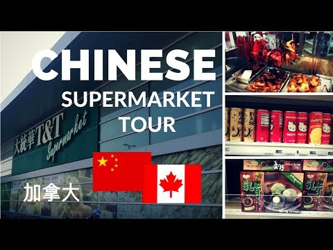 Chinese Asian Supermarket T&T Ottawa Canada Chinese Food Chi
