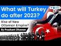 Turkey 2023 Plans Explained   Treaty of Lausanne   Turkey New Ottoman Empire