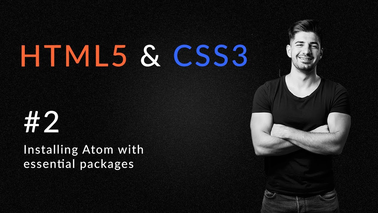 Installing Atom with Essential Packages - Introduction and Learn HTML5 and CSS3