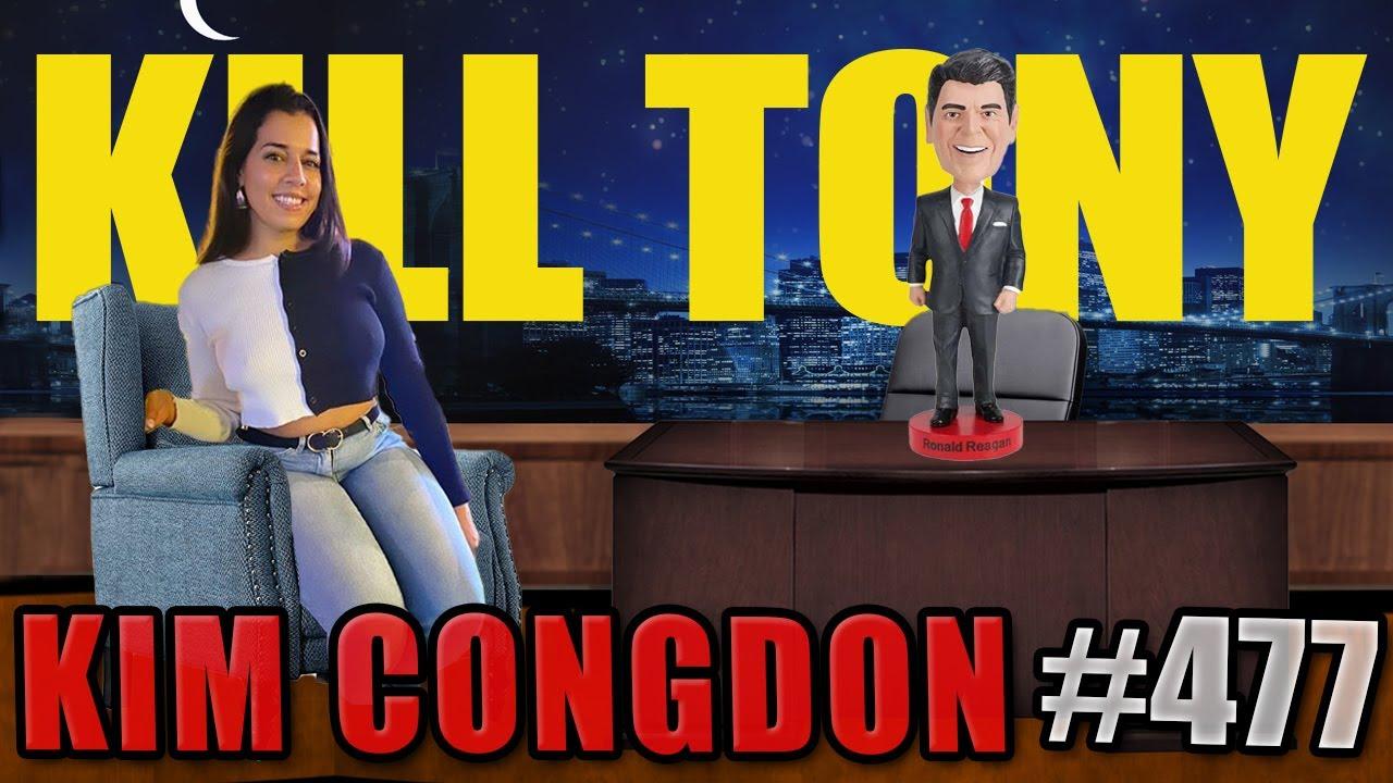 KILL TONY #477 - KIM CONGDON