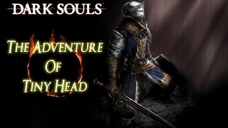 Dark Souls: The Adventure of Tiny Head (Part 1)