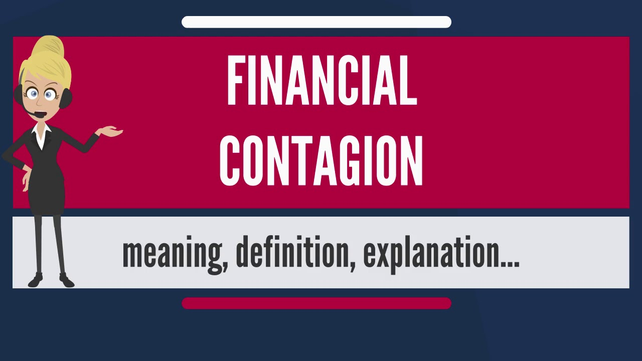 What Is Financial Contagion What Does Financial Contagion Mean Financial Contagion Meaning Youtube