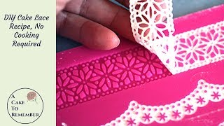 DIY Cake Lace recipe, no cooking required. Cake decorating tips and tutorials