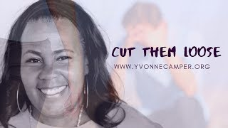 Cut them loose! | Yvonne Camper | Assume the Position