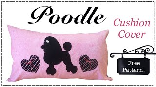 How To Make A Poodle Cushion Cover With Free Pattern By Lisa Pay