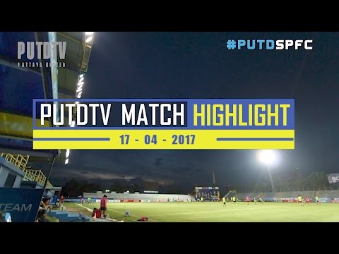 PUTDTV Match Highlight : Thai League 2017 : Pattaya United 1 - 3 Suphanburi FC